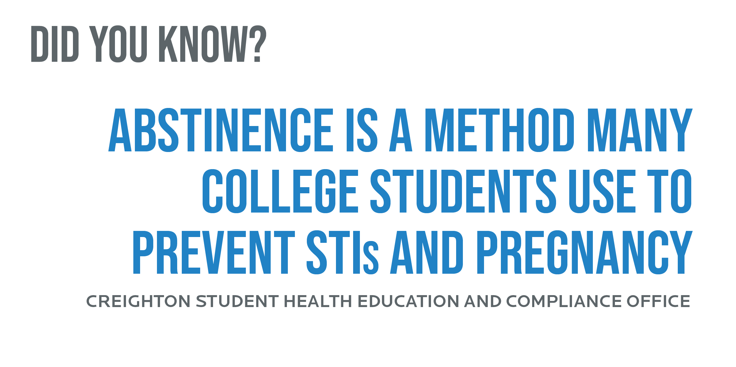 Abstinence is a method many college students use to prevent STIs and pregnancy